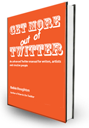 Get More Out of Twitter - by Robin Houghton - PDF version