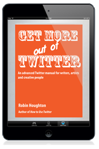 Get More Out of Twitter ebook for Kindle by Robin Houghton